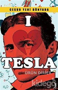 Cesur Yeni Dünyada I Love Tesla