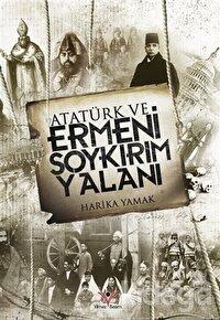 Atatürk ve Ermeni Soykırım Yalanı