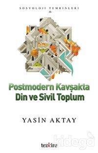 Postmodern Kavşakta Din ve Sivil Toplum