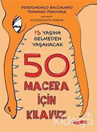 13 Yaşına Gelmeden Yaşanacak 50 Macera İçin Kılavuz