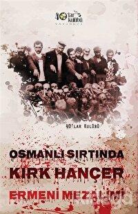 Osmanlı Sırtında Kırk Hançer