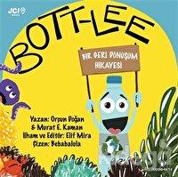 Bott-Lee - Bir Geri Dönüşüm Hikayesi