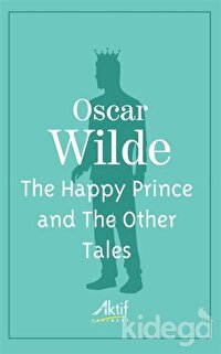 The Happy Prince and The Other Tales