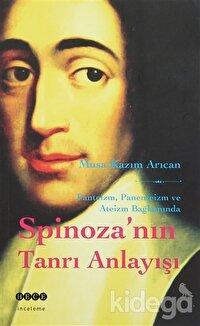 Spinoza'nın Tanrı Anlayışı