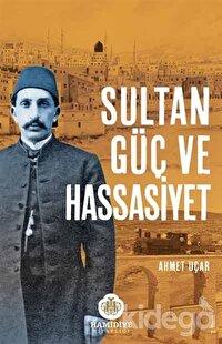 Sultan Güç ve Hassasiyet