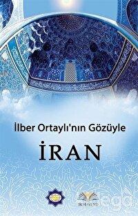İlber Ortaylı'nın Gözünden İran