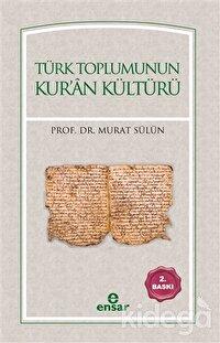 Türk Toplumunun Kur'an Kültürü