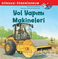 Yol Yapımı Makineleri - Dünyayı Öğreniyorum