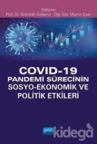 Covid-19 Pandemi Sürecinin Sosyo- Ekonomik ve Politik Etkileri