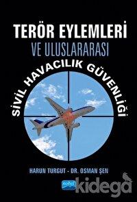 Terör Eylemleri ve Uluslararası Sivil Havacılık Güvenliği