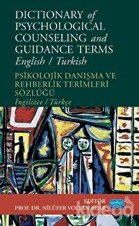 Dictionary of Psychological Counseling and Guidance Terms - Psikolojik Danışma ve Rehberlik Terimleri Sözlüğü