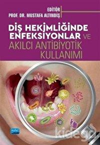 Diş Hekimliğinde Enfeksiyonlar ve Akılcı Antibiyotik Kullanımı