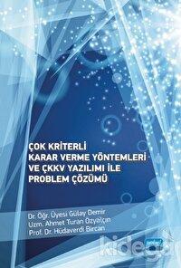 Çok Kriterli Karar Verme Yöntemleri ve ÇKKV Yazılımı ile Problem Çözümü