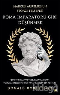 Roma İmparatoru Gibi Düşünmek