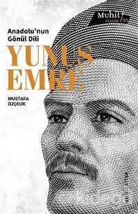 Anadolu'nun Gönül Dili Yunus Emre