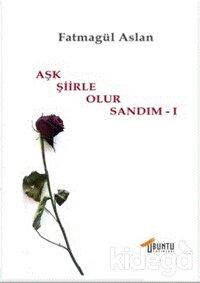 Aşk Şiirle Olur Sandım - 1