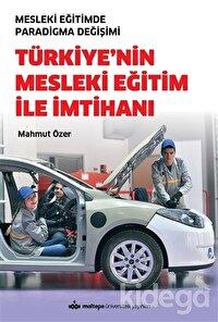 Türkiye'nin Mesleki Eğitim İle İmtihanı - Mesleki Eğitimde Paradigma Değişimi