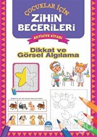 Dikkat ve Görsel Algılama - Çocuklar İçin Zihin Becerileri Aktivite Kitabı