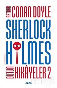 Sherlock Holmes - Bütün Hikayeler 2 (Ciltli)