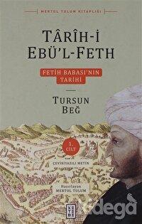 Tarih-i Ebü'l-Feth  1. Cilt