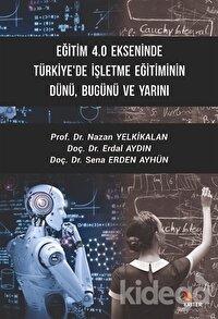 Eğitim 4.0 Ekseninde Türkiye'de İşletme Eğitiminin Dünü Bugünü ve Yarını