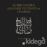 Kubbe-i Hadra Kalemişi Tezyinatı ve Onarımı
