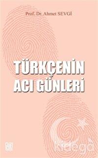 Türkçenin Acı Günleri