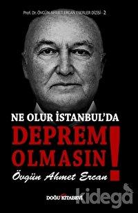 Ne Olur İstanbul'da Deprem Olmasın!