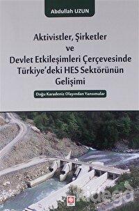 Aktivistler, Şirketler ve Devlet Etkileşimleri Çerçevesinde Türkiye'deki HES Sektörünün Gelişimi