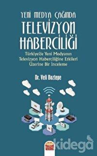 Yeni Medya Çağında Televizyon Haberciliği