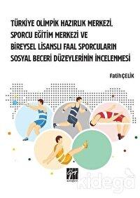 Türkiye Olimpik Hazırlık Merkezi, Sporcu Eğitim Merkezi ve Bireysel Lisanslı Faal Sporcuların Sosyal Beceri Düzeylerinin İncelenmesi