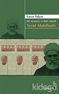 Bir Siyasetçi ve Lider Olarak Seyid Abdulkadir