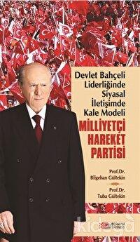 Devlet Bahçeli Liderliğinde Siyasal İletişimde Kale Modeli: Milliyetçi Hareket Partisi