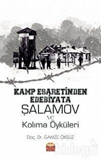 Kamp Esaretinden Edebiyata Şalamov ve Kolıma Öyküleri