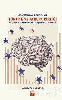 Genç İstihdam Politikaları: Türkiye ve Avrupa Birliği