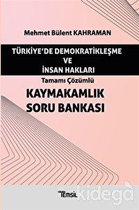 Türkiye'de Demokratikleşme ve İnsan Hakları - Tamamı Çözümlü Kaymakamlık Soru Bankası