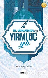 Hz. Muhammed'in Yirmi Üç Yılı