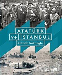 Atatürk ve İstanbul (Ciltli)