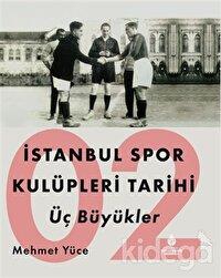 İstanbul Spor Kulüpleri Tarihi Üç Büyükler Cilt 2