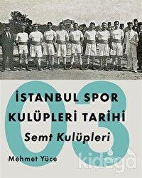 İstanbul Spor Kulüpleri Tarihi Semt Kulüpleri Cilt 3