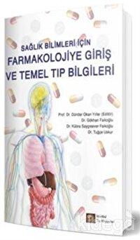 Sağlık Bilimleri İçin Farmakolojiye Giriş ve Temel Tıp Bilgileri