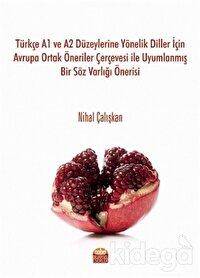 Türkçe A1 ve A2 Düzeylerine Yönelik Diller İçin Avrupa Ortak Öneriler Çerçevesi ile Uyumlanmış Bir Söz Varlığı Önerisi