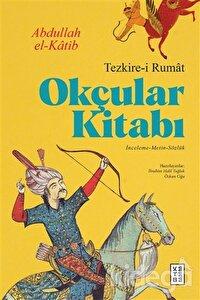 Okçular Kitabı - Tezkire-i Rumat