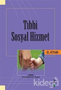 Tıbbi Sosyal Hizmet El Kitabı
