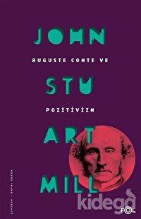 Auguste Comte ve Pozitivizm