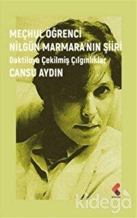 Meçhul Öğrenci Nilgün Marmara'nın Şiiri