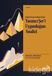 İslami Finans Endüstrisinde Yaratıcı Şer'i Uygunluğun Analizi