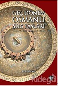 Geç Dönem Osmanlı Şifa Tasları