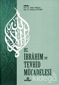 Hz. İbrahim ve Tevhid Mücadelesi