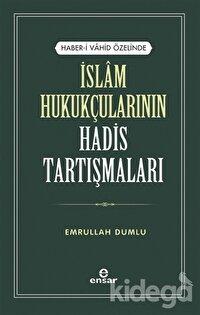 İslam Hukukçularının Hadis Tartışmaları